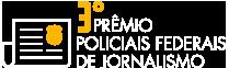3º Prêmio Policiais Federais